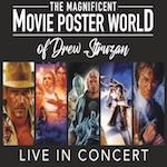 The Magnificent Movie Poster World of Drew Struzan LIVE IN CONCERT!   8:00P
