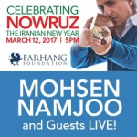 Mohsen Namjoo at Farhang Foundation's 9th Annual Nowruz Celebrations   5:00P