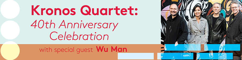 Kronos Quartet 40th Anniversary Celebration